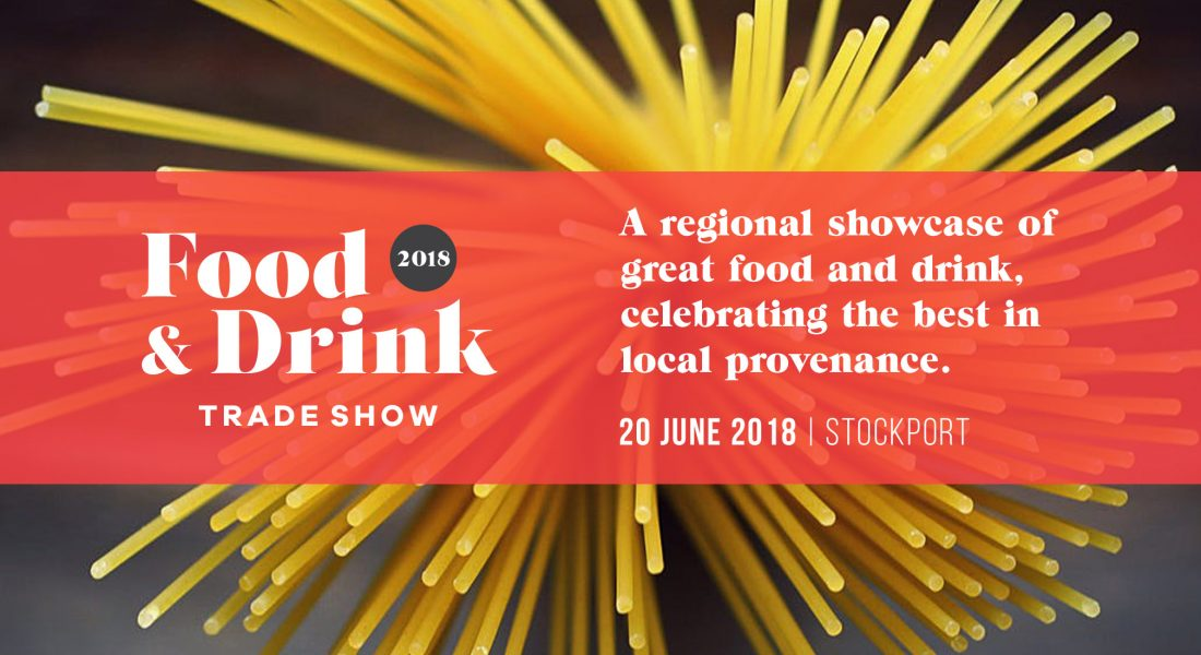 Food & Drink Trade Show 2018, branding GOTO Creative Stockport