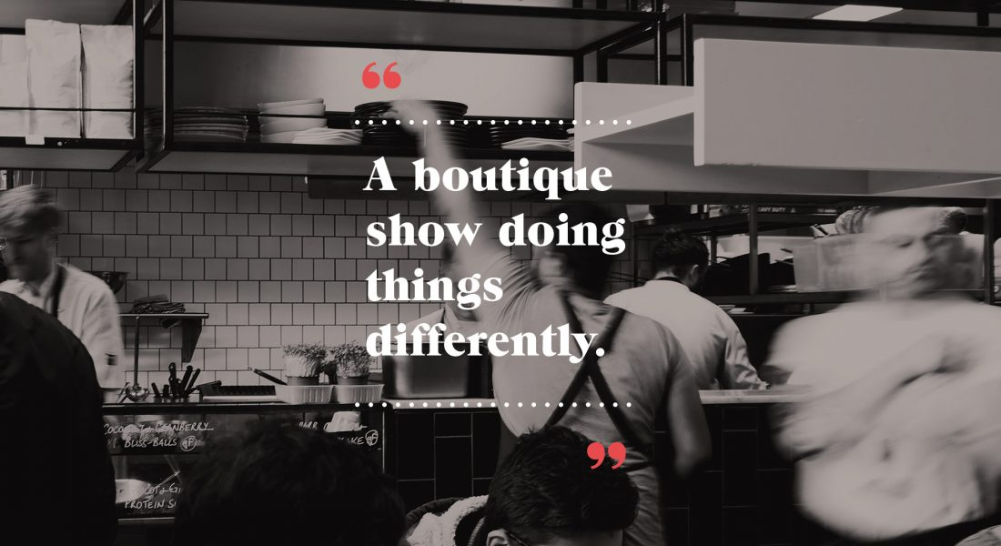 Design Quote A boutique show doing things differently